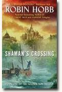 *Shaman's Crossing: The Soldier Son Trilogy, Book One* by Robin Hobb