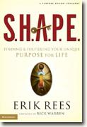Buy *S.H.A.P.E.: Finding and Fulfilling Your Unique Purpose for Life* by Erik Rees online