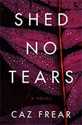 *Shed No Tears (A Cat Kinsella Novel)* by Caz Frear