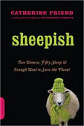 *Sheepish: Two Women, Fifty Sheep, and Enough Wool to Save the Planet* by Catherine Friend