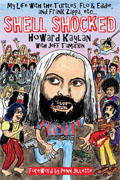 Shell Shocked: My Life with the Turtles, Flo and Eddie, and Frank Zappa, etc.* by Howard Kaylan with Jeff Tamarkin