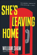 Buy *She's Leaving Home* by William Shaw online