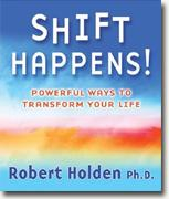 Buy *Shift Happens!: Powerful Ways to Transform Your Life* by Robert Holden online