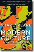 Buy *Shakespeare and Modern Culture* by Marjorie Garber online