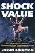 Buy *Shock Value: How a Few Eccentric Outsiders Gave Us Nightmares, Conquered Hollywood, and Invented Modern Horror* by Jason Zinoman online