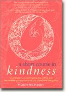 Buy *A Short Course in Kindness: A Little Book on the Importance of Love and the Relative Unimportance of Just About Everything Else* online