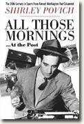 Buy *All Those Mornings�at The Post: The Twentieth Century in Sports from Famed Washington Post Columnist* online