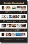 Buy *Sports Illustrated: Going Deep: 20 Classic Sports Stories* by Gary Smith online