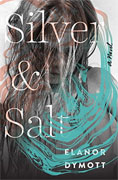 Buy *Silver and Salt* by Elanor Dymottonline