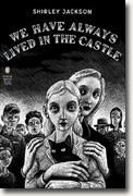*We Have Always Lived in the Castle* by Shirley Jackson