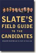 Slate's Field Guide to the Candidates 2004