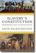 Buy *Slavery's Constitution: From Revolution to Ratification* by David Waldstreicher online