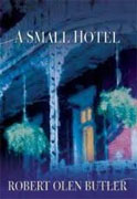 *A Small Hotel* by Robert Olen Butler