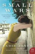 *Small Wars* by Sadie Jones