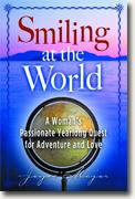 Buy *Smiling at the World: A Woman's Passionate Yearlong Quest for Adventure and Love* by Joyce Major online