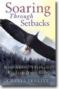 Buy *Soaring Through Setbacks: Rise Above Adversity, Reclaim Your Life* online