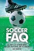 Buy *Soccer FAQ: All That's Left to Know About the Clubs, the Players, and the Rivalries* by Dave Thompsono nline