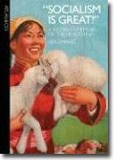 Buy *Socialism Is Great!: A Worker's Memoir of the New China* by Lijia Zhang online
