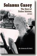 *Solanus Casey: The Story of Father Solanus, Revised* by Catherine M. Odell