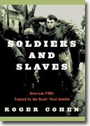 Buy *Soldiers and Slaves: American POWs Trapped by the Nazis' Final Gamble* online