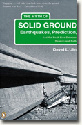 Buy *The Myth of Solid Ground: Earthquakes, Prediction, and the Fault Line Between Reason and Faith* online