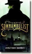 *The Somnambulist* by Jonathan Barnes