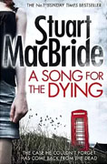 *A Song for the Dying* by Stuart MacBride