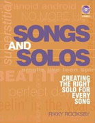 Buy *Songs and Solos: Creating the Right Solo for Every Song* by Rikky Rooksbyo nline