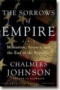 Buy *The Sorrows of Empire: Militarism, Secrecy, and the End of the Republic* online