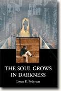 Buy *The Soul Grows in Darkness* by Loren E. Pedersen online