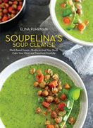 Buy *Soupelina's Soup Cleanse: Plant-Based Soups and Broths to Heal Your Body, Calm Your Mind, and Transform Your Life* by Elina Fuhrmano nline