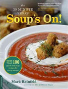 *The 30-Minute Vegan: Soup's On!--More than 100 Quick and Easy Recipes for Every Season* by Mark Reinfeld