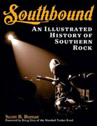 *Southbound: An Illustrated History of Southern Rock* by Scott B. Bomar
