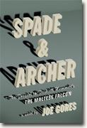 *Spade and Archer: The Prequel to Dashiell Hammett's THE MALTESE FALCON* by Joe Gores
