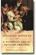 Buy *The Speckled Monster: A Historical Tale of Battling Smallpox* online