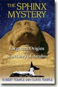 *The Sphinx Mystery: The Forgotten Origins of the Sanctuary of Anubis* by Robert Temple with Olivia Temple
