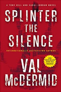 Buy *Splinter the Silence: A Tony Hill and Carol Jordan Novel* by Val McDermidonline