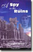 Buy *A Spy in the Ruins* by Christopher Bernard online
