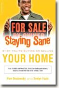 Buy *Staying Sane When Buying or Selling Your Home: True Stories and Practical Advice for Dealing with Brokers, Lawyers, and the Other Side of the Closing Table* by Pam Brodowsky & Evelyn Fazio, eds. online