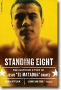 *Standing Eight: The Inspiring Story of Jesus 'El Matador' Chavez* by Adam Pitluk