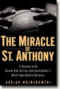 Buy *The Miracle of St. Anthony: A Season with Coach Bob Hurley and Basketball's Most Improbable Dynasty* online