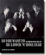 Buy *So You Want to Be a Rock 'n' Roll Star: The Byrds Day by Day, 1965-1973* by Christopher Hjort online