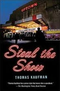 *Steal the Show: A Willis Gidney Mystery* by Thomas Kaufman
