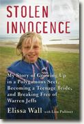 Buy *Stolen Innocence: My Story of Growing Up in a Polygamous Sect, Becoming a Teenage Bride, and Breaking Free of Warren Jeffs* by Elissa Wall online