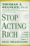 Buy *Stop Acting Rich: ...And Start Living Like A Real Millionaire* by Thomas J. Stanley online