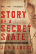 Buy *Story of a Secret State: My Report to the World* by Jan Karskionline