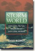 Buy *Storm World: Hurricanes, Politics, and the Battle Over Global Warming* by Chris Mooney online