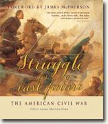 *Struggle for a Vast Future: The American Civil War* by Aaron Sheehan-Dean, editor