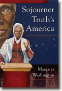 *Sojourner Truth's America (Working Class in American History)* by Margaret Washington
