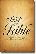 *Saints of the Bible: Exploring Scripture With Holy Men and Women* by Theresa Doyle-Nelson